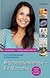 Mitochondrientherapie - die Alternative: Schulmedizin? Heilung ausgeschlossen!