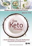 Das Keto-Prinzip: Ketogen ernähren mit Kokosöl und Fett: Starke Schilddrüse - gesunder...