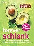 Forever schlank: No Carb: Der erfolgreichste Weg zu einem gesünderen, schlankeren und fitteren...