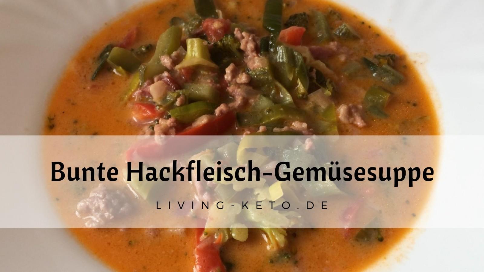 Bunte Keto Hackfleisch-Gemüse-Suppe