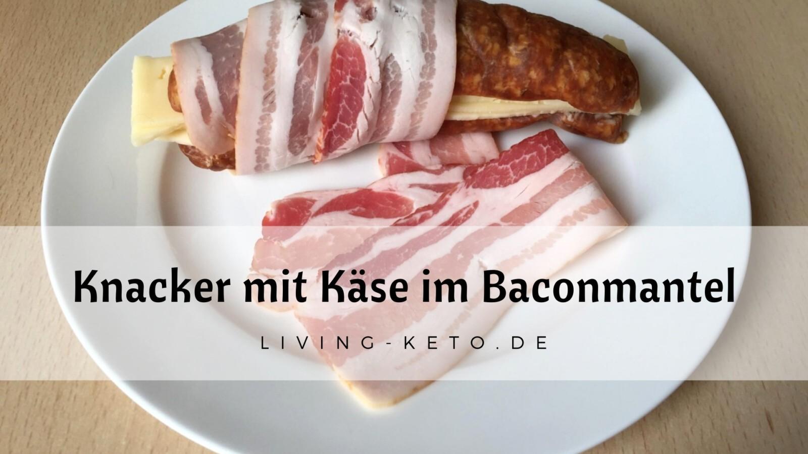 Knacker mit Käse im Bacon-Mantel