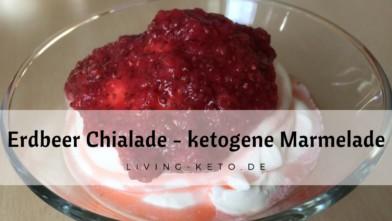 Erdbeer-Chialade – ketogene Marmelade