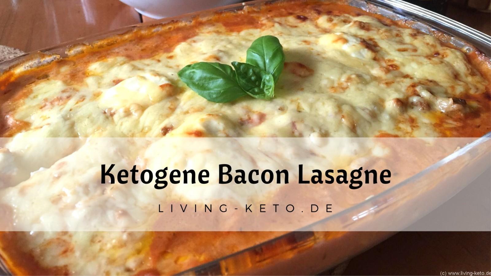 Ketogene Bacon Lasagne