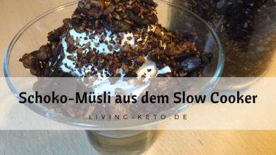 Keto-Schoko-Knuspermüsli aus dem Slow Cooker