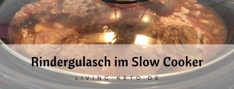 Rindergulasch im Slow Cooker ketogen