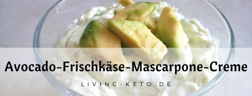 Avocado-Frischkäse-Mascarpone-Creme