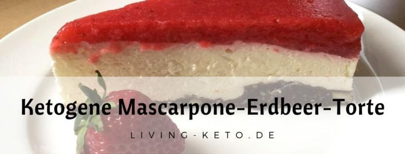 Ketogene Mascarpone-Erdbeer-Torte
