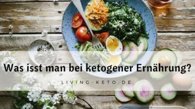 Was isst man bei ketogener Ernährung? – Dein Lebensmittel-Guide