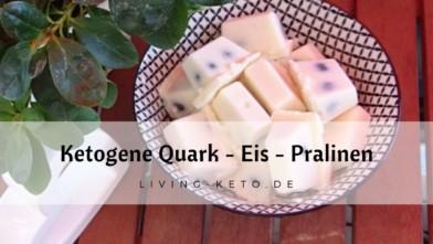 Ketogene Quark-Eispralinen