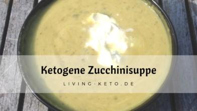 Ketogene Zucchinisuppe – schnell und einfach