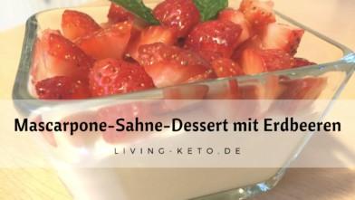Mascarpone-Sahne-Dessert mit Erdbeeren
