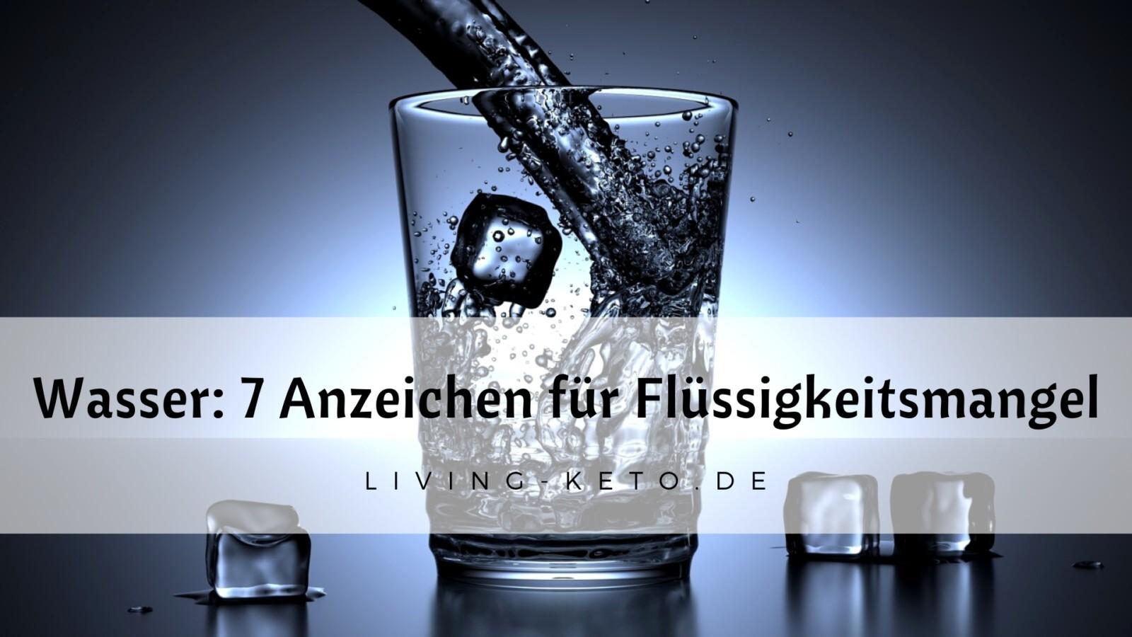 Wasser: 7 Anzeichen für Flüssigkeitsmangel