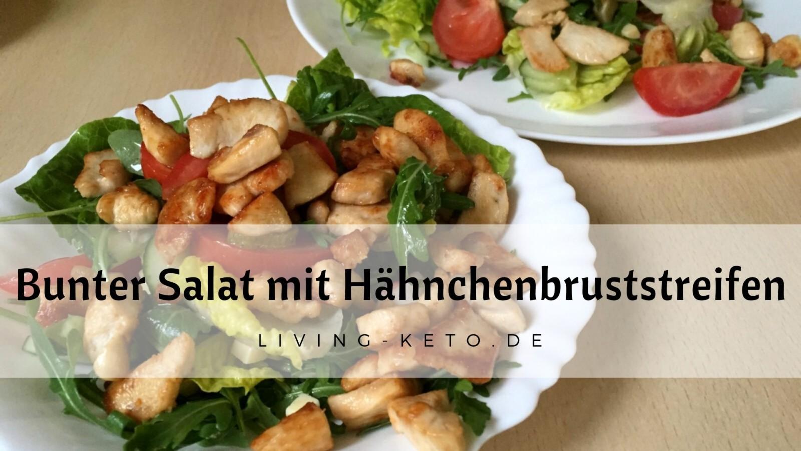Bunter Salat mit Hähnchenbruststreifen