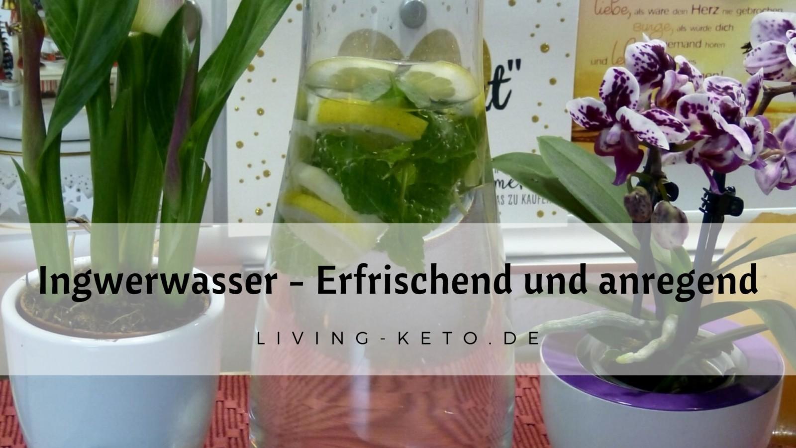 """""""Detox-Wunder"""" Ingwerwasser – Erfrischend und gesund!"""