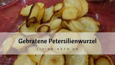 Gebratene Petersilienwurzel – Falsche Bratkartoffeln