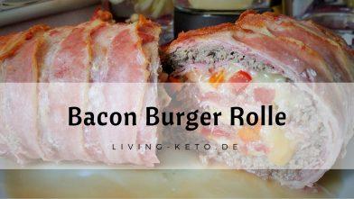 Bacon Burger Rolle – Lecker für die Party mit Freunden
