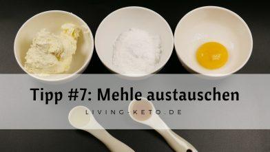 Tipp #7: Rezepte umbauen und Mehle austauschen