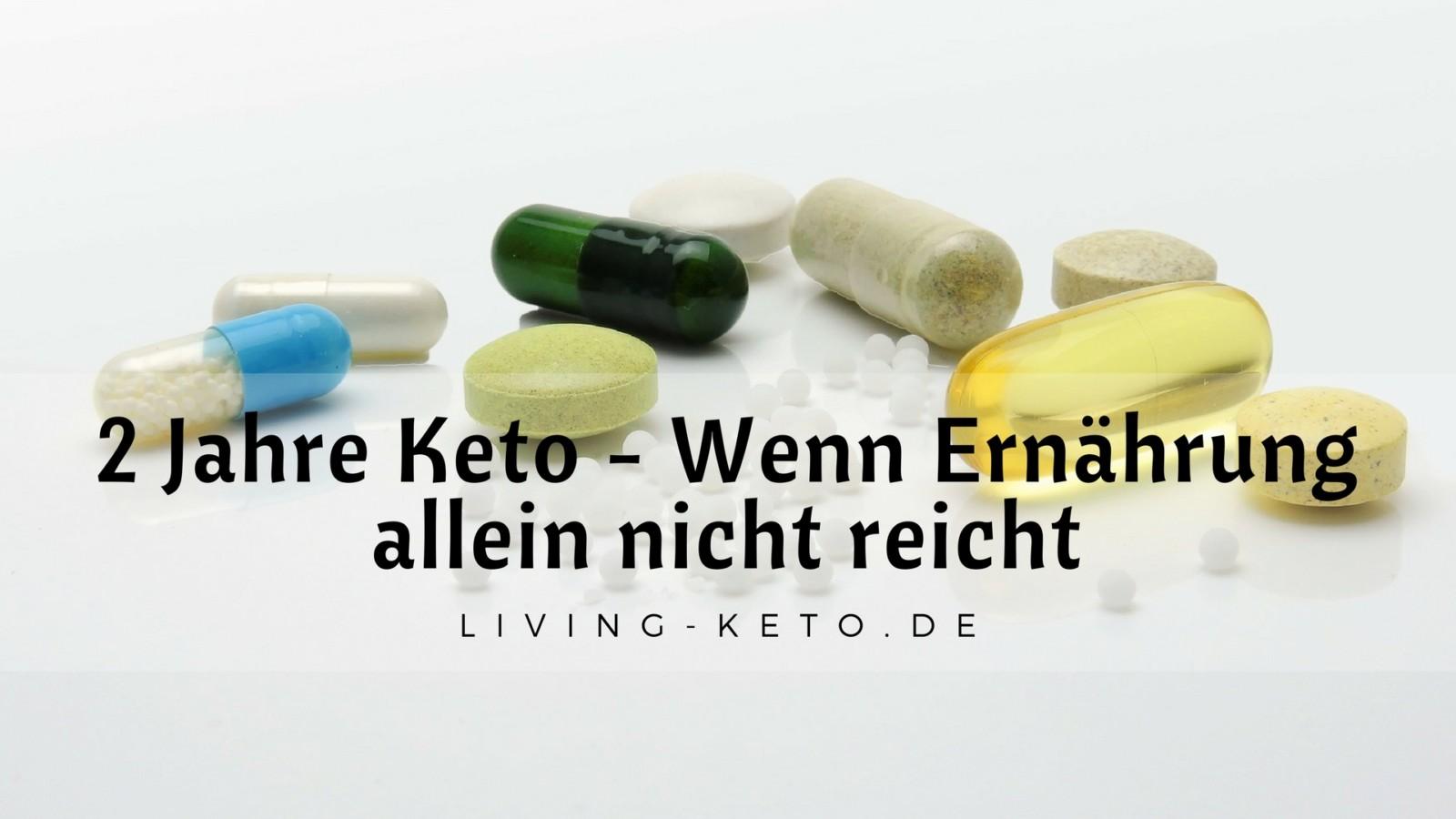 2 Jahre Keto (Teil 4) – Nahrungsergänzungsmittel und Keto