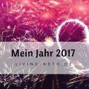Mein Jahr 2017 - Neues Jahr, neues ICH (1)