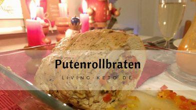 Putenrollbraten – Unser Keto-Festtagsbraten