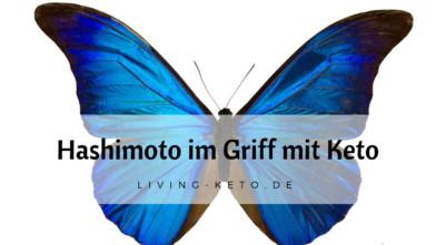 Hashimoto im Griff mit ketogener Ernährung