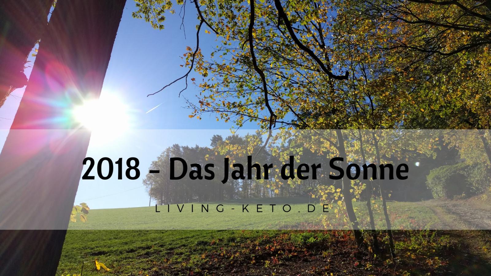 2018 – Das Jahr der Sonne