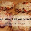 Ketogene Pizza - fast wie beim Italiener