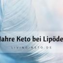 5 Jahre ketogene Ernährung - mit Lipödem